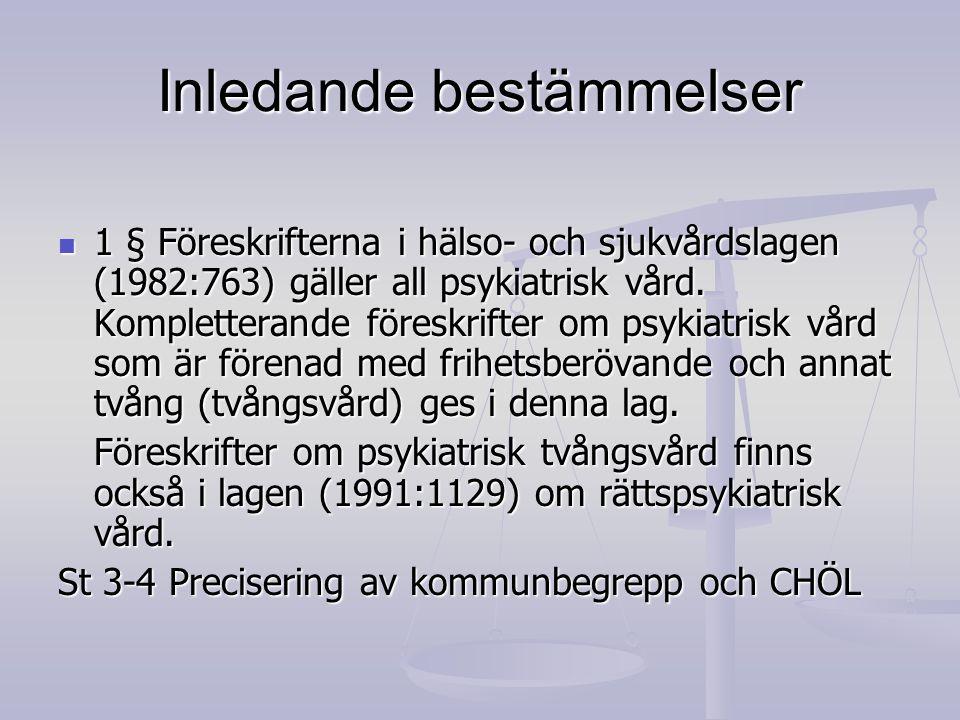 Inledande bestämmelser 1 § Föreskrifterna i hälso- och sjukvårdslagen (1982:763) gäller all psykiatrisk vård. Kompletterande föreskrifter om psykiatri