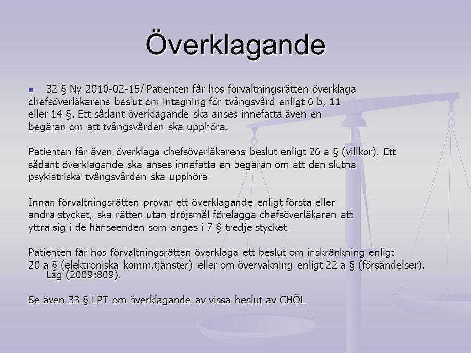 Överklagande 32 § Ny 2010-02-15/ Patienten får hos förvaltningsrätten överklaga 32 § Ny 2010-02-15/ Patienten får hos förvaltningsrätten överklaga che