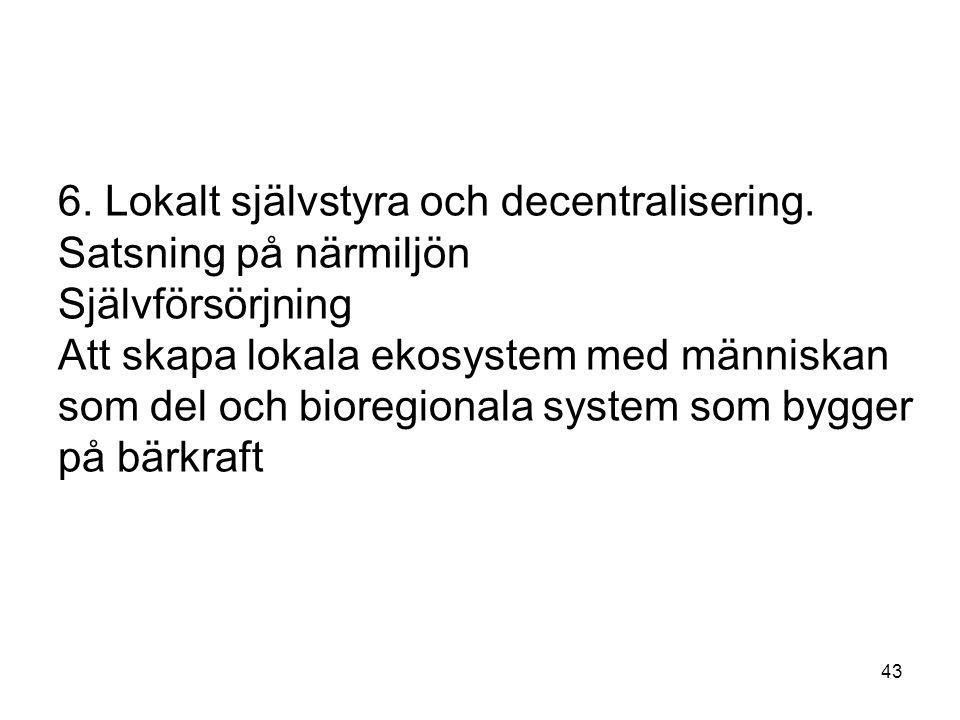 6.Lokalt självstyra och decentralisering.