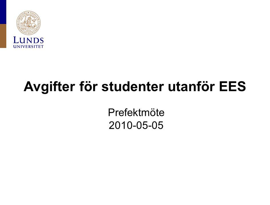 Avgifter för studenter utanför EES Prefektmöte 2010-05-05