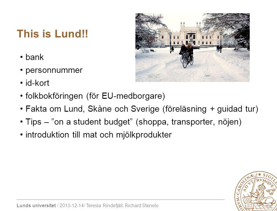 Lunds universitet / 2010-12-14/ Teresia Rindefjäll, Richard Stenelo bank personnummer id-kort folkbokföringen (för EU-medborgare) Fakta om Lund, Skåne