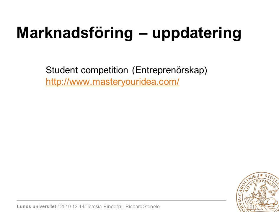 Lunds universitet / 2010-12-14/ Teresia Rindefjäll, Richard Stenelo Marknadsföring – uppdatering Student competition (Entreprenörskap) http://www.mast