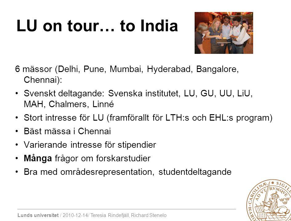 Lunds universitet / 2010-12-14/ Teresia Rindefjäll, Richard Stenelo LU on tour… to India 6 mässor (Delhi, Pune, Mumbai, Hyderabad, Bangalore, Chennai)