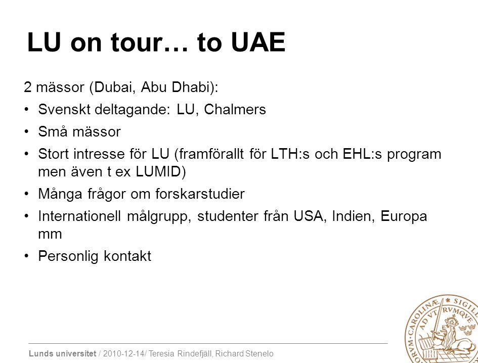 Lunds universitet / 2010-12-14/ Teresia Rindefjäll, Richard Stenelo LU on tour… to UAE 2 mässor (Dubai, Abu Dhabi): Svenskt deltagande: LU, Chalmers S