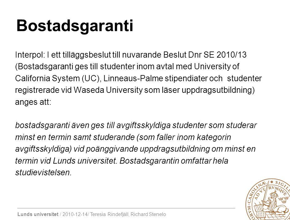 Lunds universitet / 2010-12-14/ Teresia Rindefjäll, Richard Stenelo Bostadsgaranti Interpol: I ett tilläggsbeslut till nuvarande Beslut Dnr SE 2010/13
