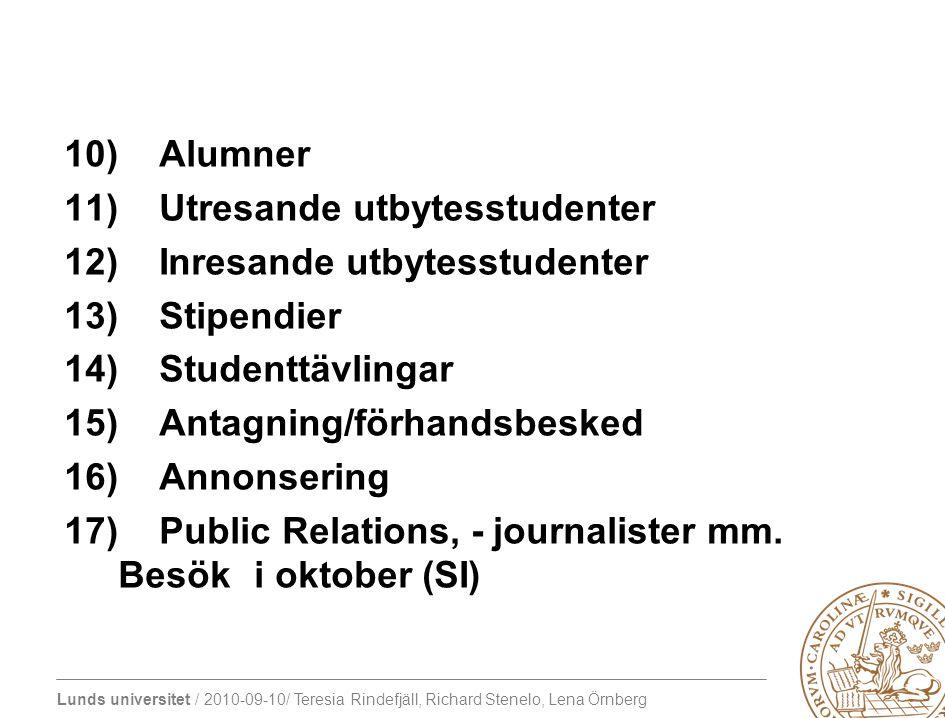 Lunds universitet / 2010-09-10/ Teresia Rindefjäll, Richard Stenelo, Lena Örnberg 10) Alumner 11) Utresande utbytesstudenter 12) Inresande utbytesstud