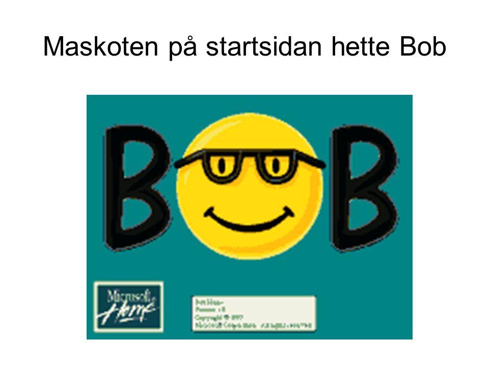 Maskoten på startsidan hette Bob