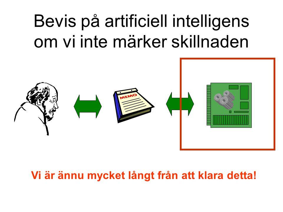 Bevis på artificiell intelligens om vi inte märker skillnaden Vi är ännu mycket långt från att klara detta!