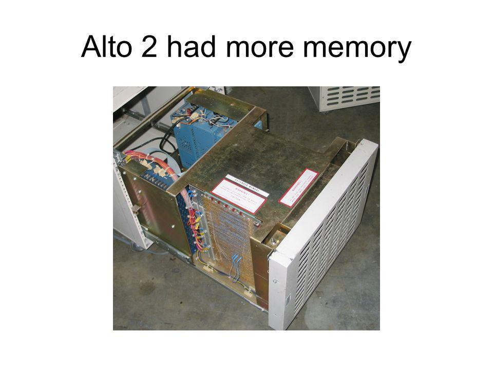 Alto 2 had more memory
