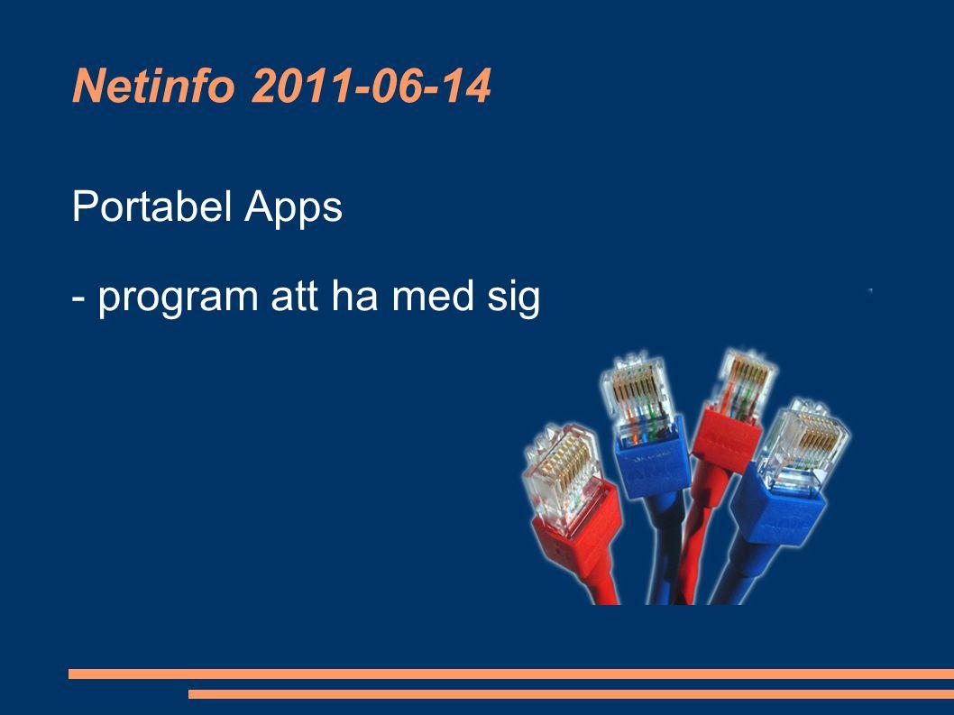 Netinfo 2011-06-14 Portabel Apps - program att ha med sig