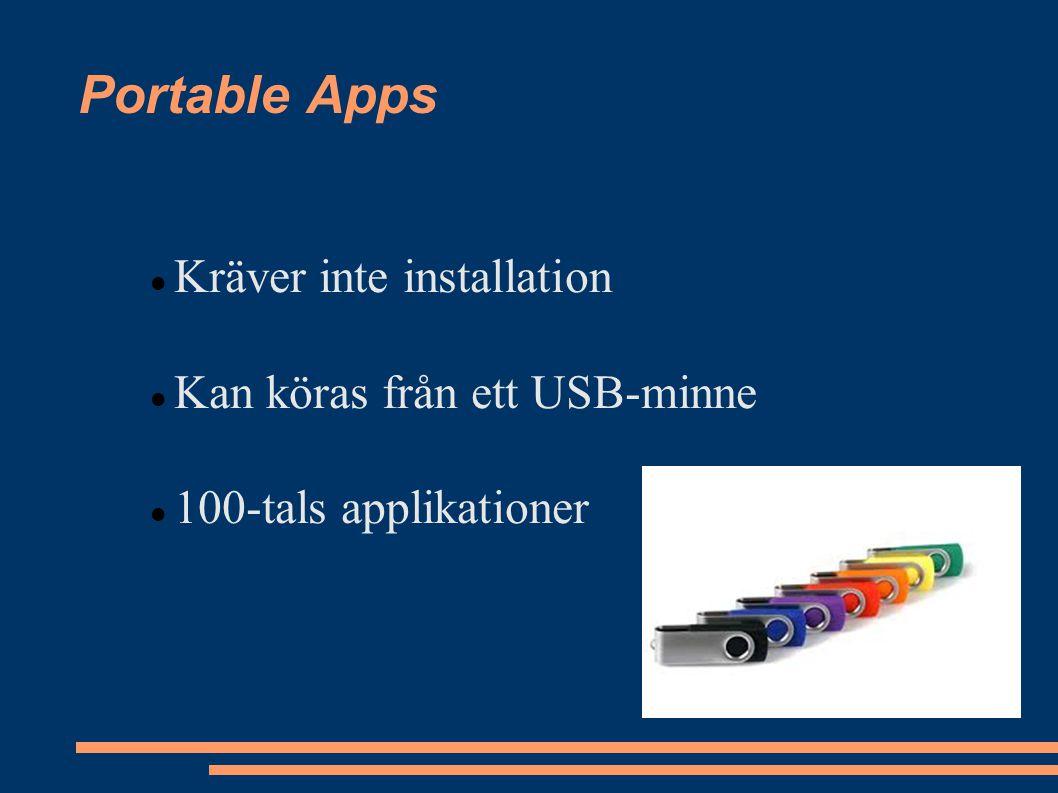 Portable Apps Kräver inte installation Kan köras från ett USB-minne 100-tals applikationer