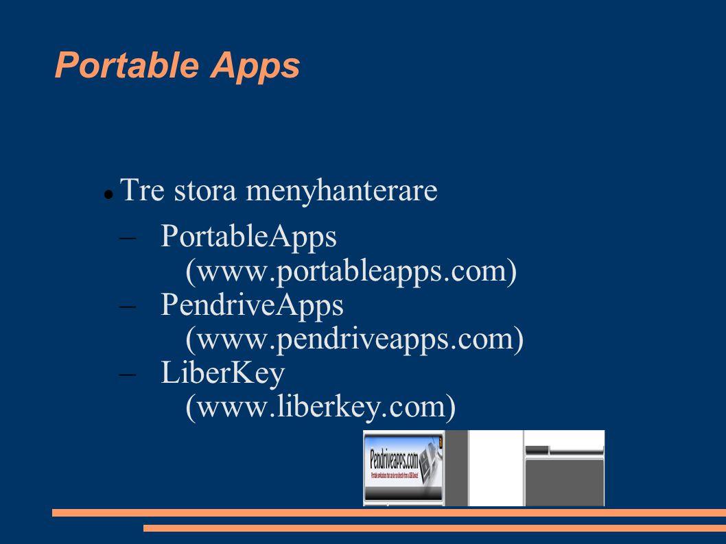 Portable Apps Listning på www.portablefreeware.com Linux applikationer portablelinuxapps.org MacOS X applikationer www.freesmug.org/portableapps/