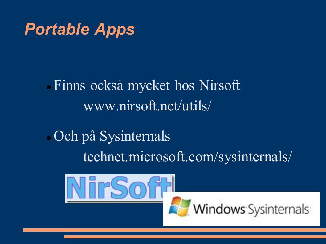 Portable Apps Finns också mycket hos Nirsoft www.nirsoft.net/utils/ Och på Sysinternals technet.microsoft.com/sysinternals/