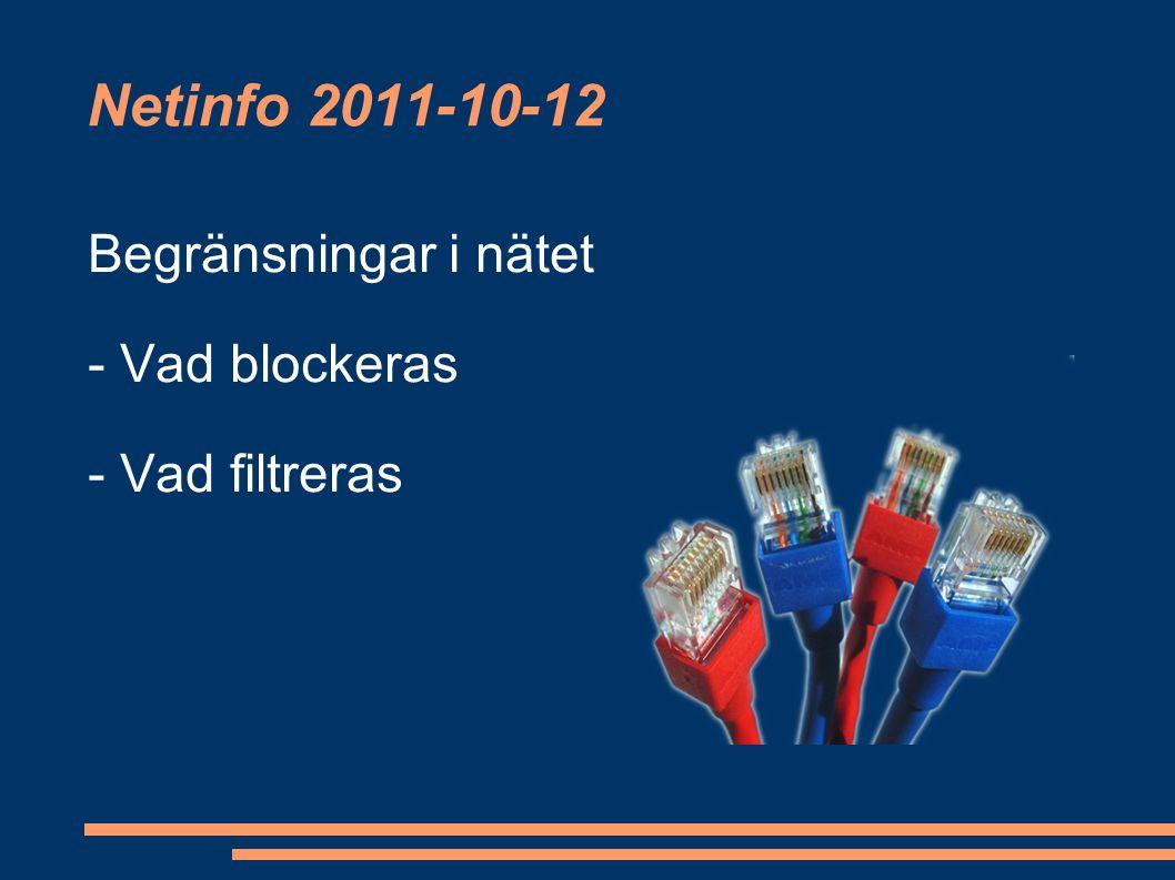 Netinfo 2011-10-12 Begränsningar i nätet - Vad blockeras - Vad filtreras
