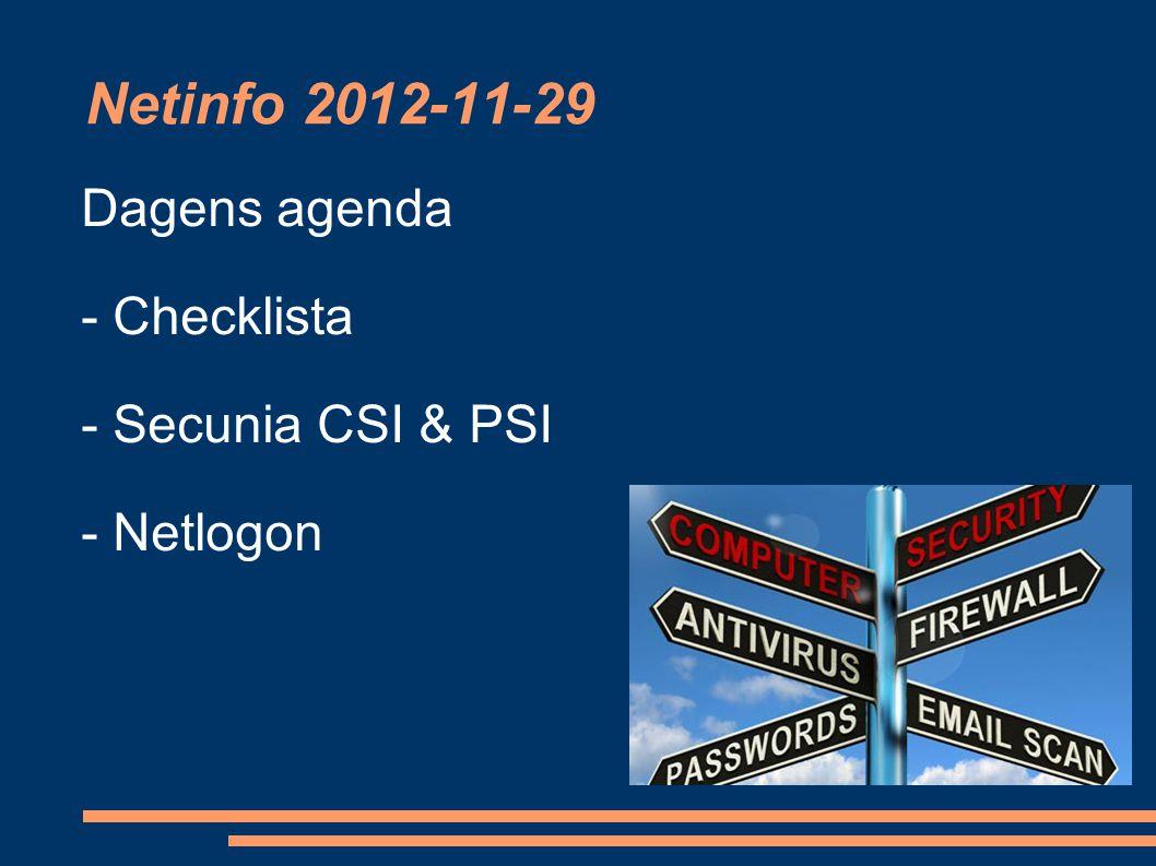 Netinfo 2012-11-29 Dagens agenda - Checklista - Secunia CSI & PSI - Netlogon