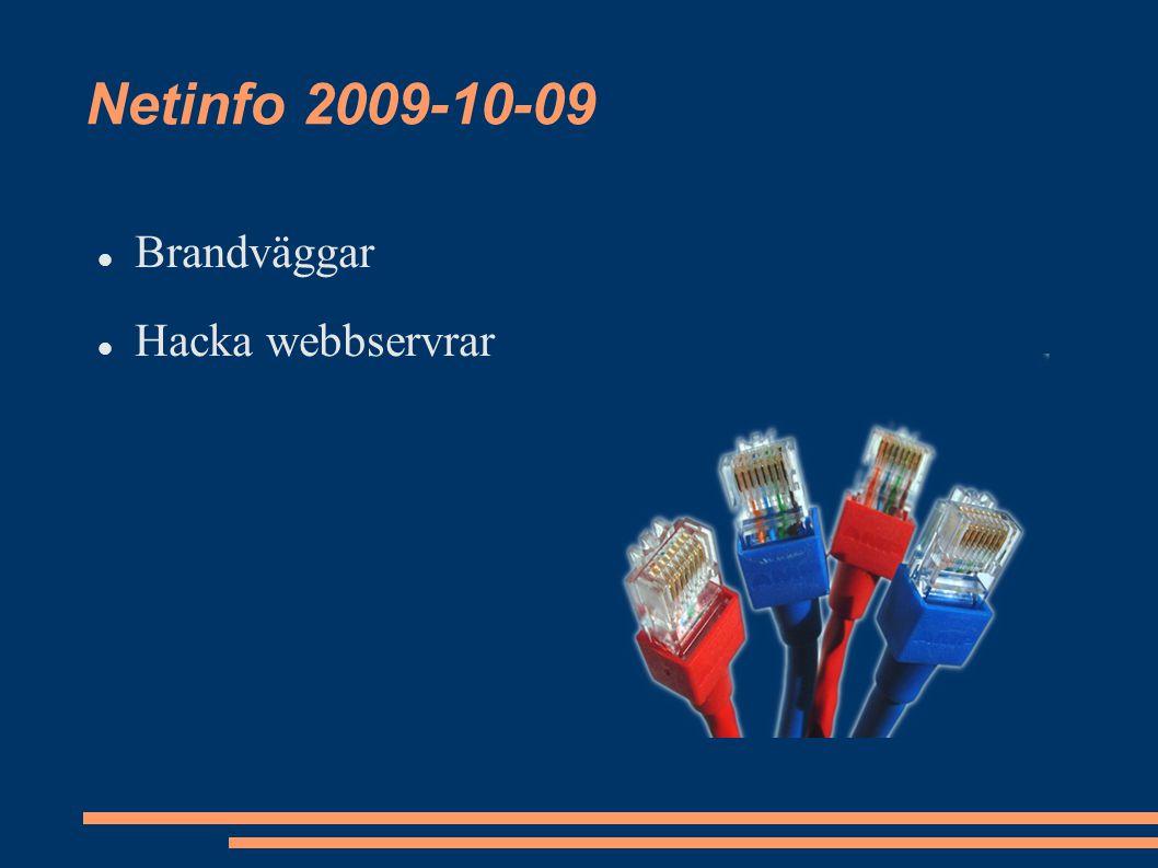 Netinfo 2009-10-09 Brandväggar Hacka webbservrar