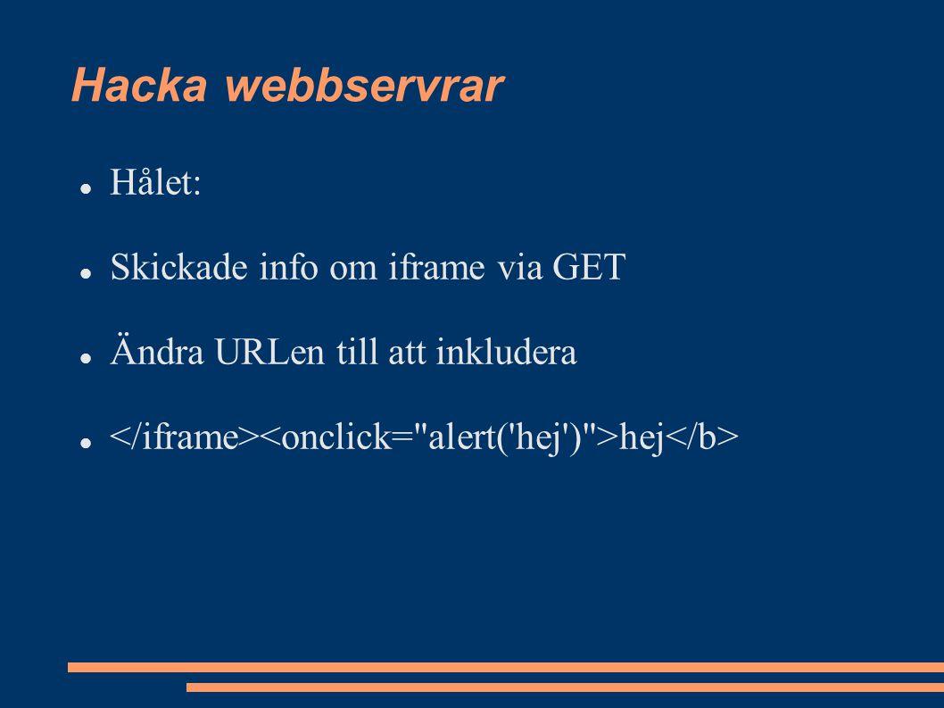 Hålet: Skickade info om iframe via GET Ändra URLen till att inkludera hej