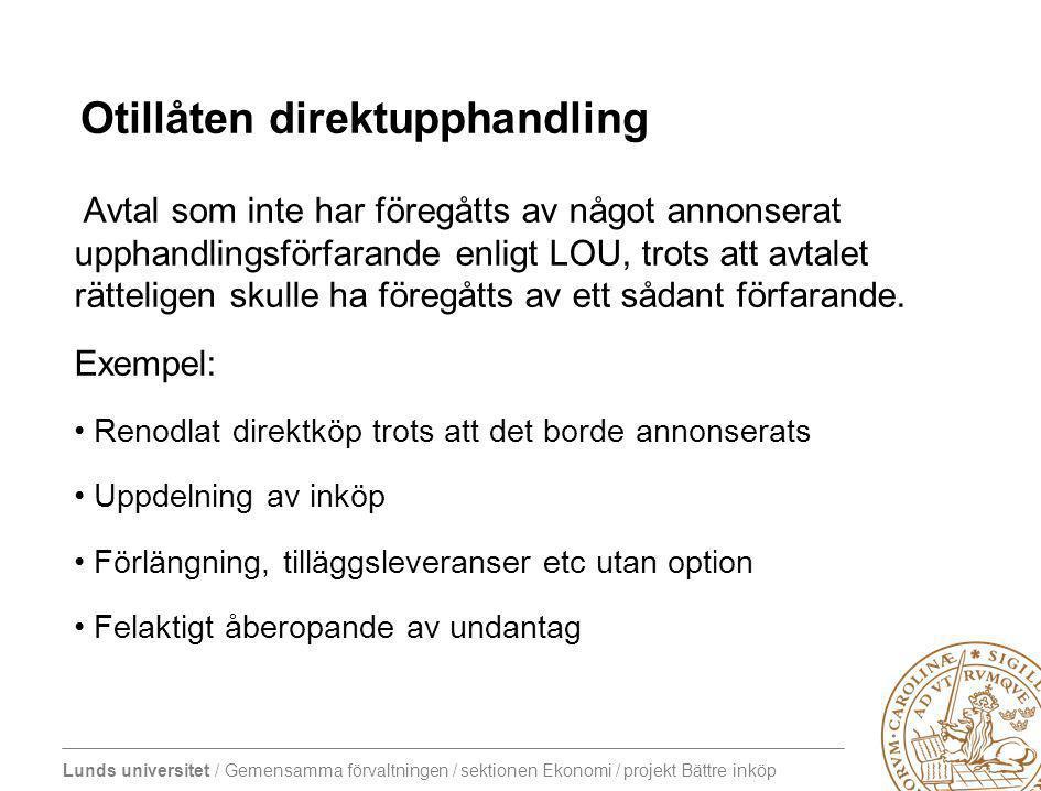 Lunds universitet / Gemensamma förvaltningen / sektionen Ekonomi / projekt Bättre inköp Inköpspolicy (beslutad av US 17/9 2010) Våra inköp ska vara affärsmässiga, effektiva och lagenliga.