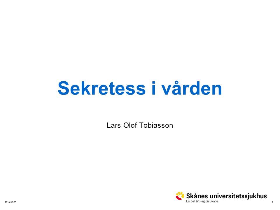 12014-08-23 Sekretess i vården Lars-Olof Tobiasson