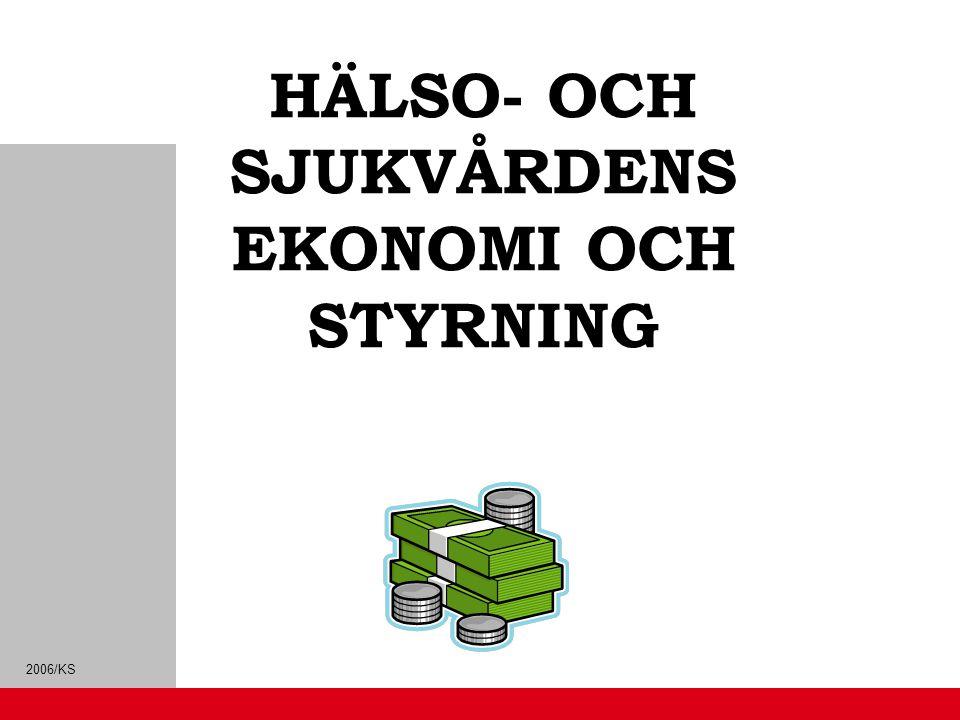 2006/KS HÄLSO- OCH SJUKVÅRDENS EKONOMI OCH STYRNING