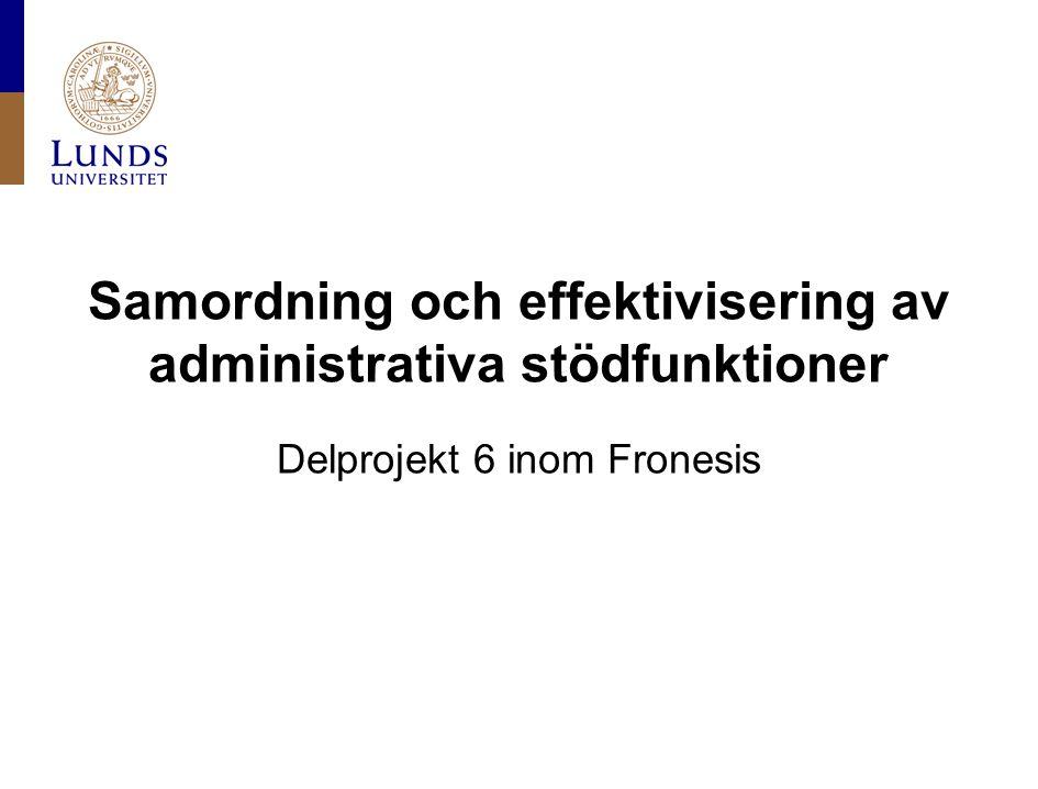 Samordning och effektivisering av administrativa stödfunktioner Delprojekt 6 inom Fronesis