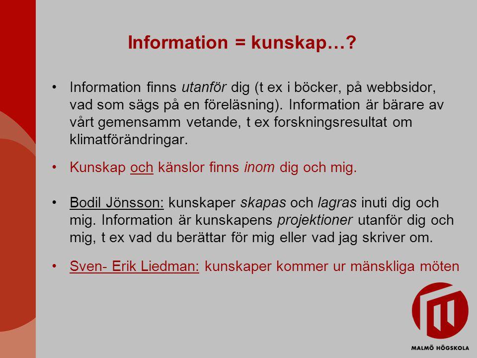 Information = kunskap….
