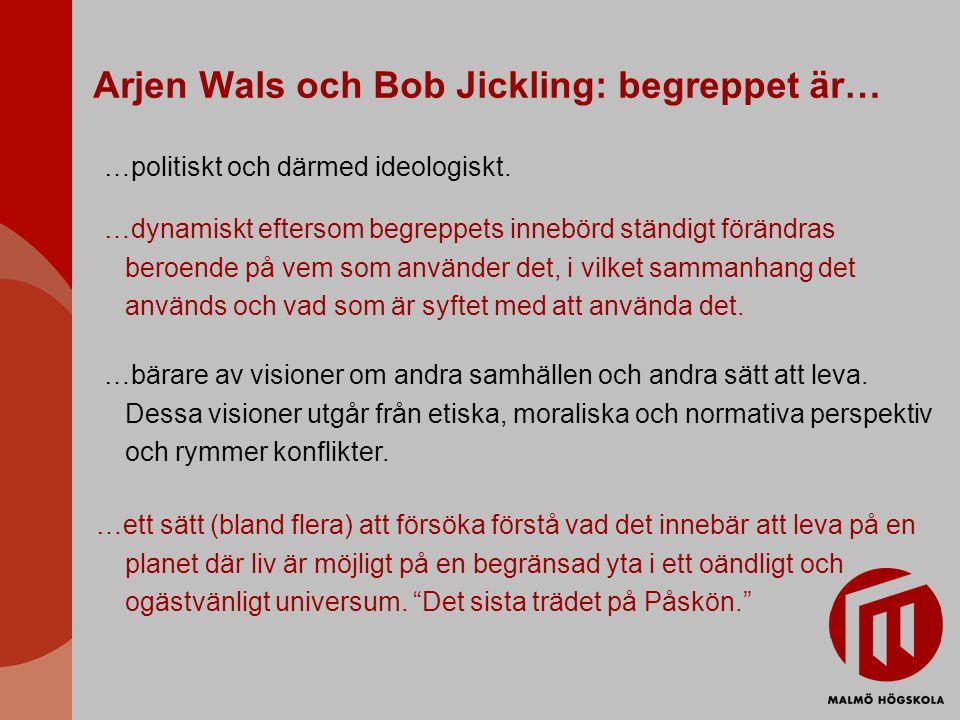 Arjen Wals och Bob Jickling: begreppet är… …politiskt och därmed ideologiskt.