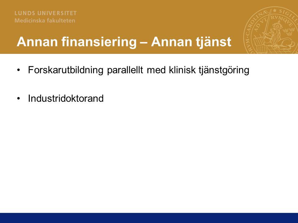 Annan finansiering – Annan tjänst Forskarutbildning parallellt med klinisk tjänstgöring Industridoktorand