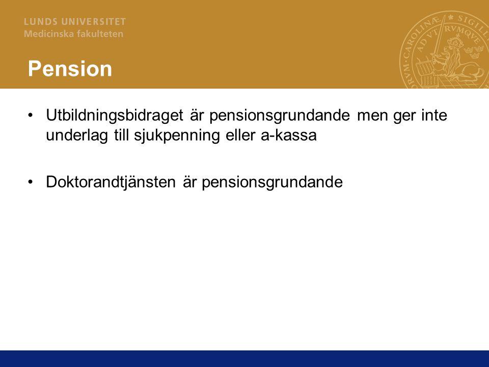 Pension Utbildningsbidraget är pensionsgrundande men ger inte underlag till sjukpenning eller a-kassa Doktorandtjänsten är pensionsgrundande
