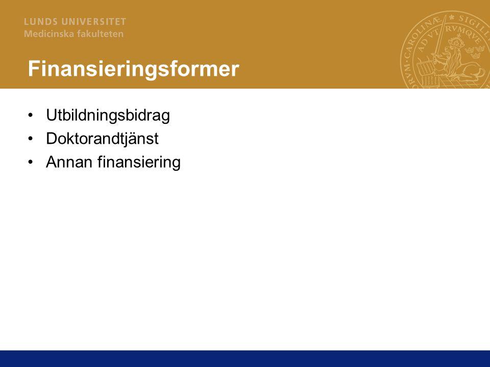 Finansieringsformer Utbildningsbidrag Doktorandtjänst Annan finansiering