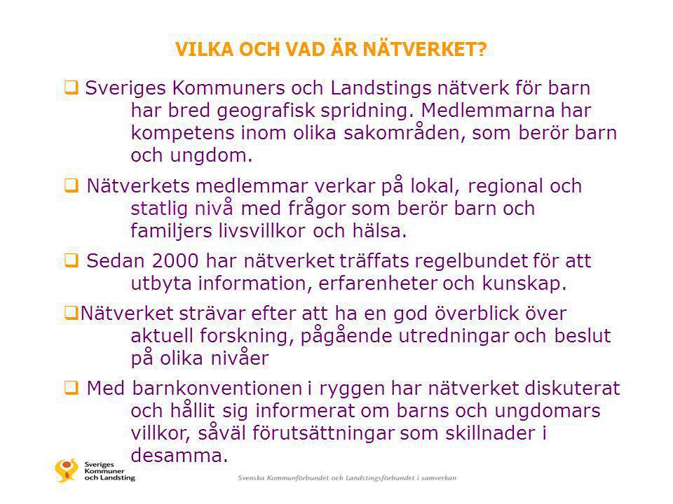  Sveriges Kommuners och Landstings nätverk för barn har bred geografisk spridning. Medlemmarna har kompetens inom olika sakområden, som berör barn oc