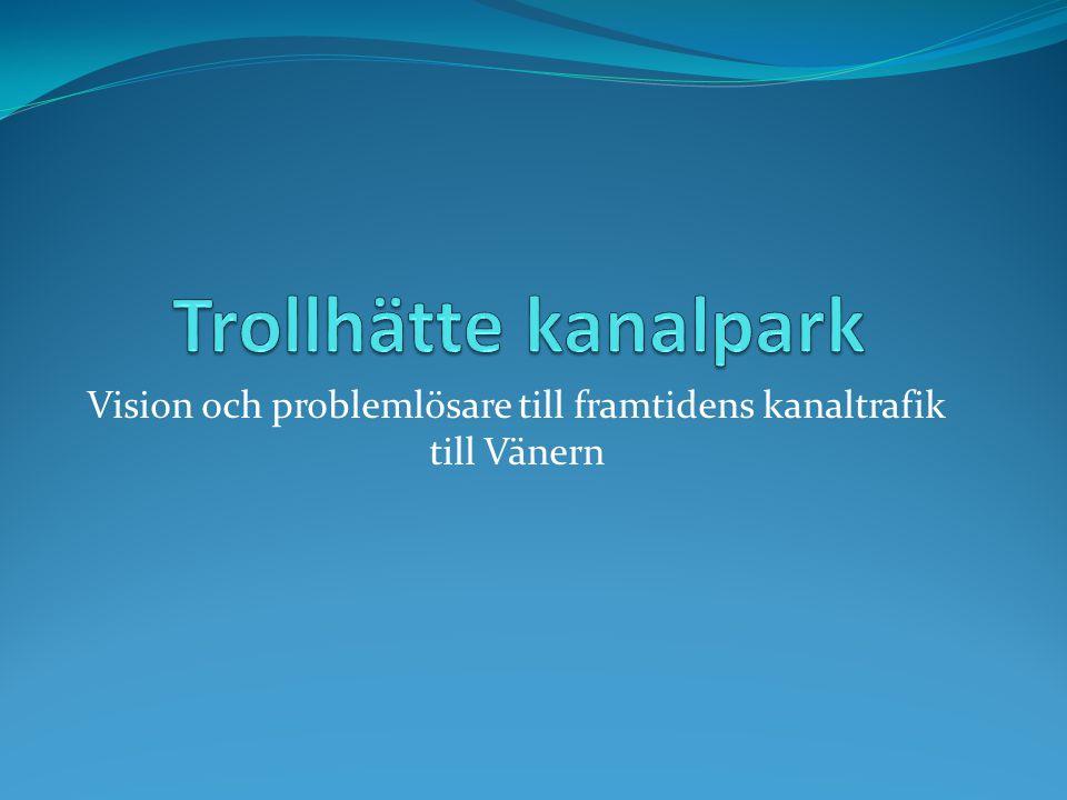 Vision och problemlösare till framtidens kanaltrafik till Vänern