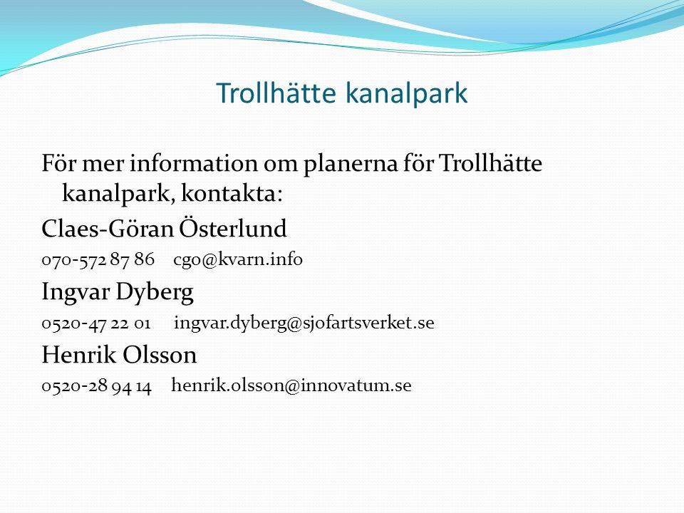 Trollhätte kanalpark För mer information om planerna för Trollhätte kanalpark, kontakta: Claes-Göran Österlund 070-572 87 86 cgo@kvarn.info Ingvar Dyb