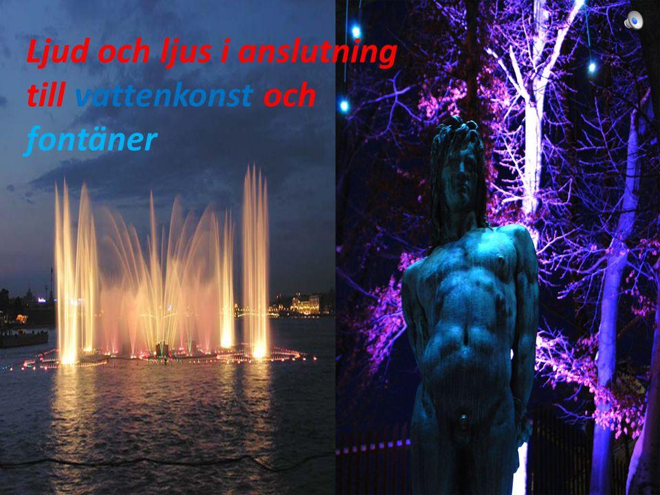 Ljud och ljus i anslutning till vattenkonst och fontäner