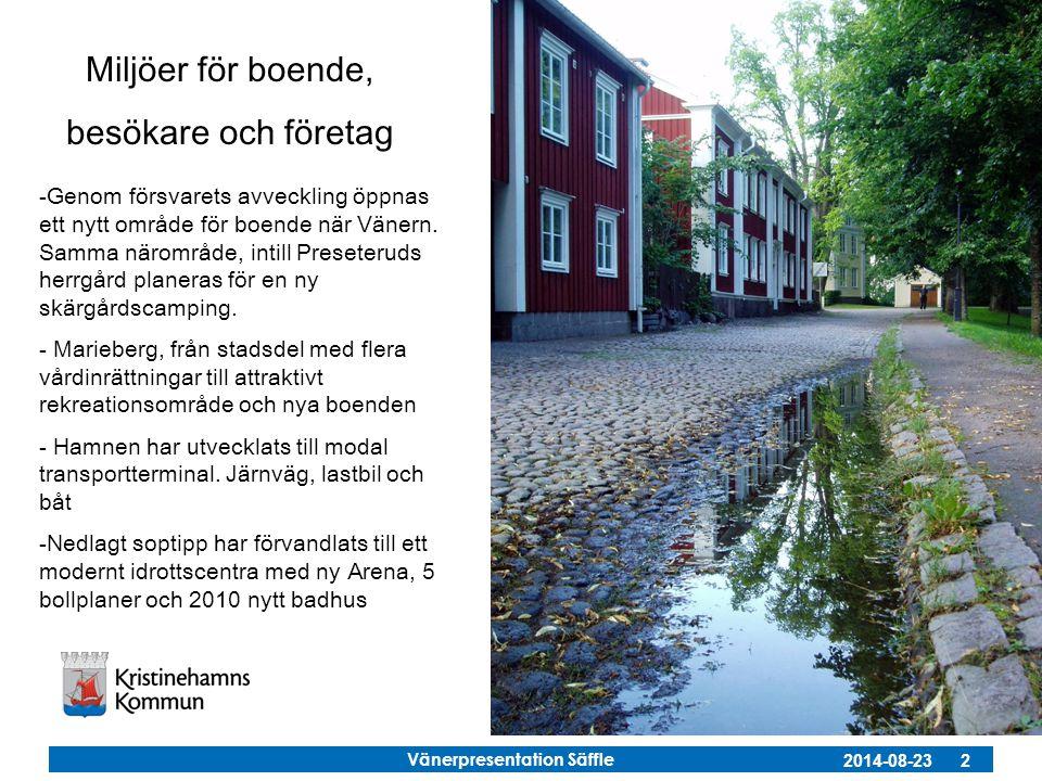 Vänerpresentation Säffle 2014-08-23 2 Miljöer för boende, besökare och företag -Genom försvarets avveckling öppnas ett nytt område för boende när Väne