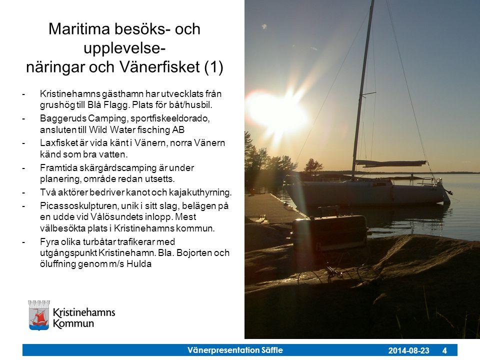 Vänerpresentation Säffle 2014-08-23 4 Maritima besöks- och upplevelse- näringar och Vänerfisket (1) -Kristinehamns gästhamn har utvecklats från grushö