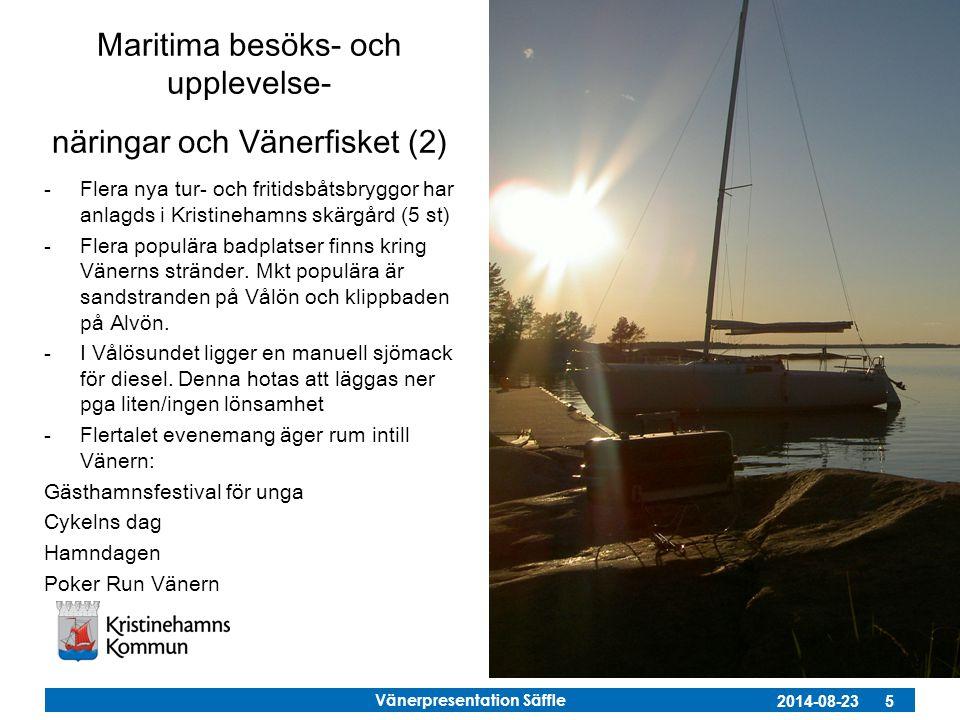 Vänerpresentation Säffle 2014-08-23 5 Maritima besöks- och upplevelse- näringar och Vänerfisket (2) -Flera nya tur- och fritidsbåtsbryggor har anlagds