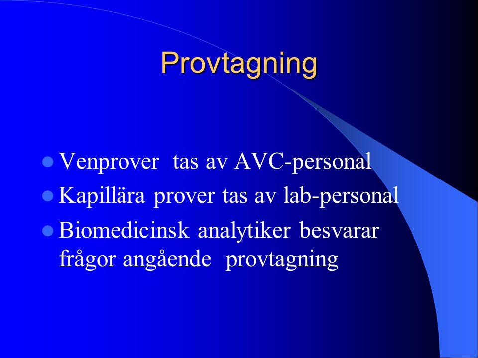 Provtagning Venprover tas av AVC-personal Kapillära prover tas av lab-personal Biomedicinsk analytiker besvarar frågor angående provtagning