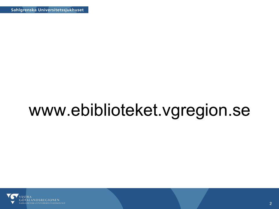 2 www.ebiblioteket.vgregion.se