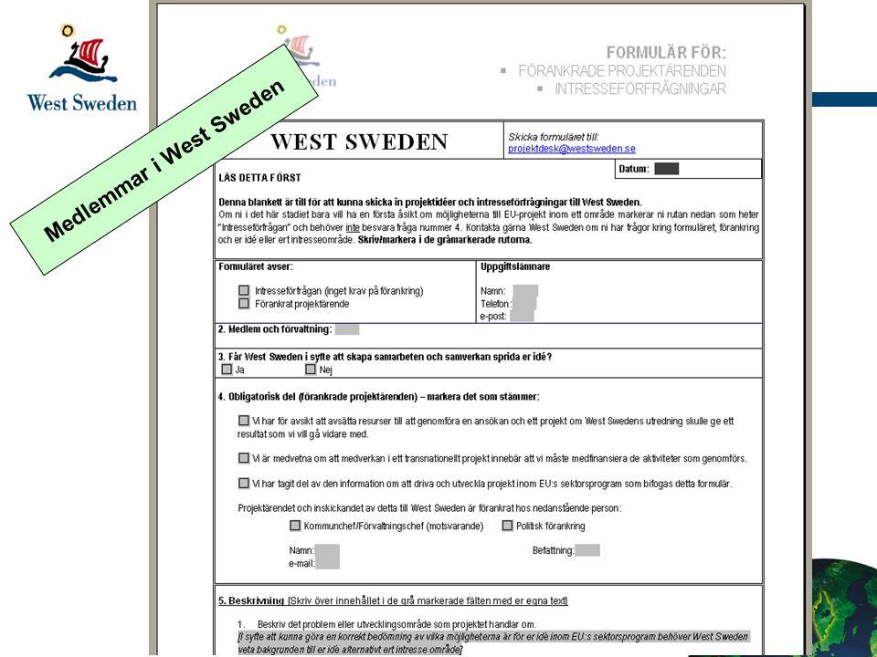 Förfaranden Förankrat projektärende: -Krav på förankring politiskt/verksamhet/finansiellt -Leder till utredning av möjligheter Intresseförfrågan: -Inget krav på förankringen -Leder till en första åsikt om eventuella möjligheter West Sweden EU-Projekt Analystjänst (WEPA): - Projektutvecklingsprocess som beställs av medlem.
