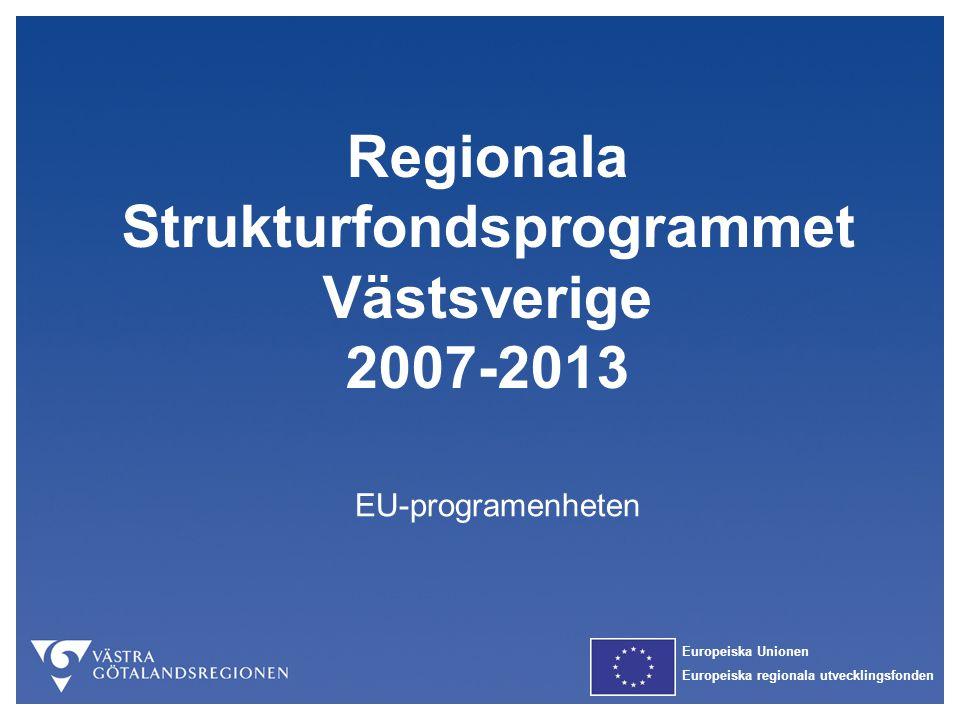 Europeiska Unionen Europeiska regionala utvecklingsfonden EU-programenheten Regionala Strukturfondsprogrammet Västsverige 2007-2013