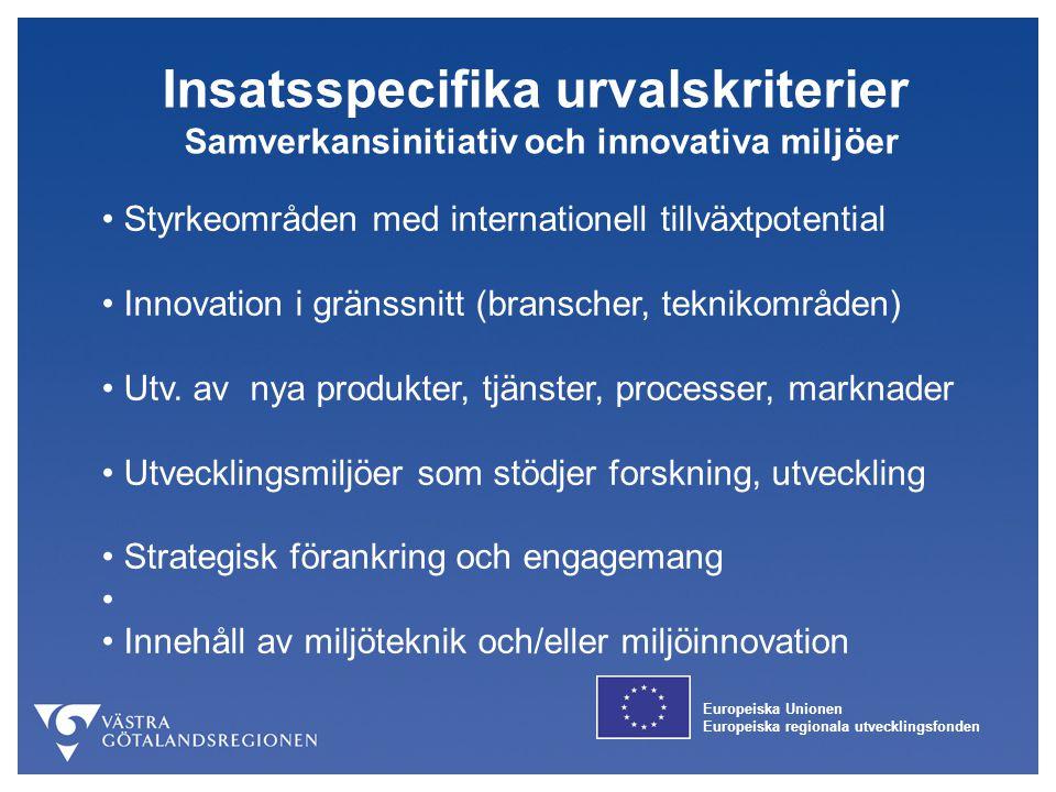 Europeiska Unionen Europeiska regionala utvecklingsfonden Insatsspecifika urvalskriterier Samverkansinitiativ och innovativa miljöer Styrkeområden med