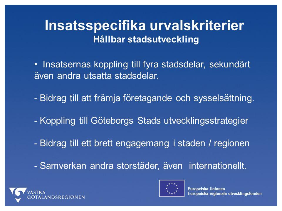 Europeiska Unionen Europeiska regionala utvecklingsfonden Insatsspecifika urvalskriterier Hållbar stadsutveckling Insatsernas koppling till fyra stads
