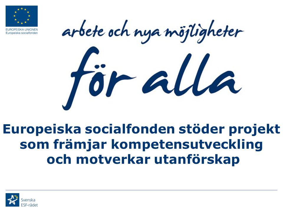 Övergripande mål Socialfonden är ett av EU:s verktyg för att skapa fler och bättre jobb inom EU Socialfondens övergripande mål är ökad tillväxt genom kompetensförsörjning samt ett ökat arbetskraftsutbud