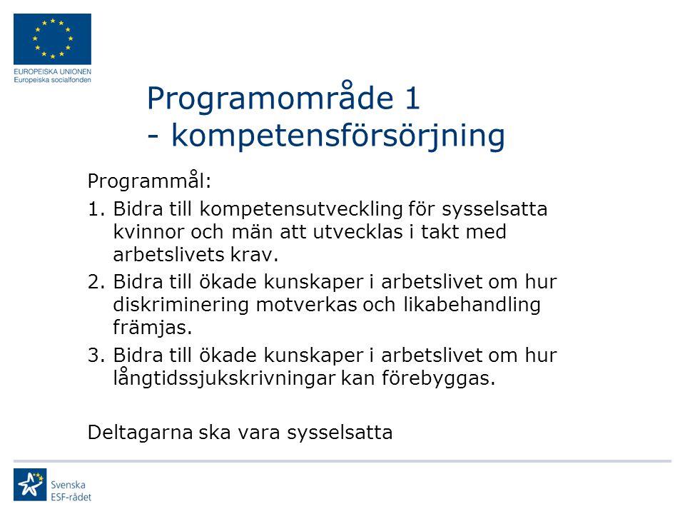 Programområde 1 - kompetensförsörjning Programmål: 1.