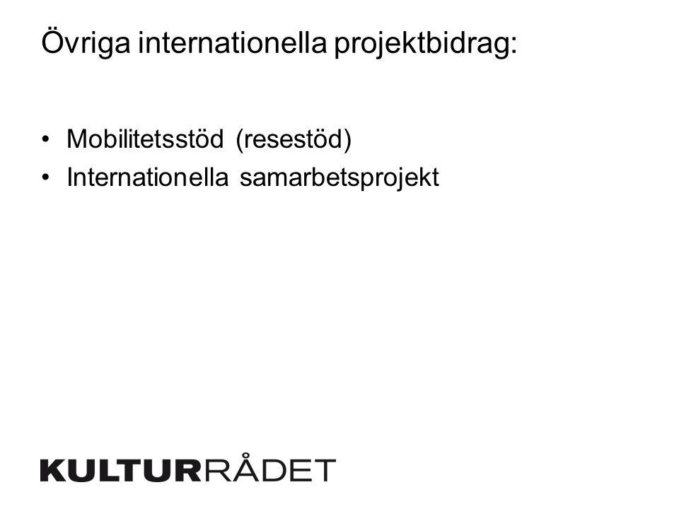 Övriga internationella projektbidrag: Mobilitetsstöd (resestöd) Internationella samarbetsprojekt