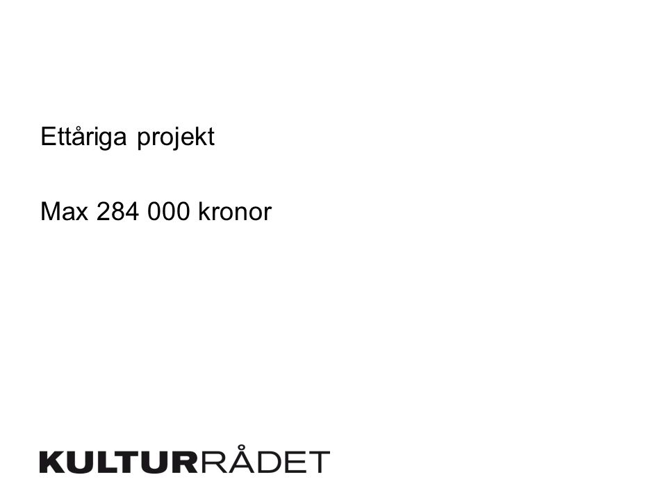 Ettåriga projekt Max 284 000 kronor