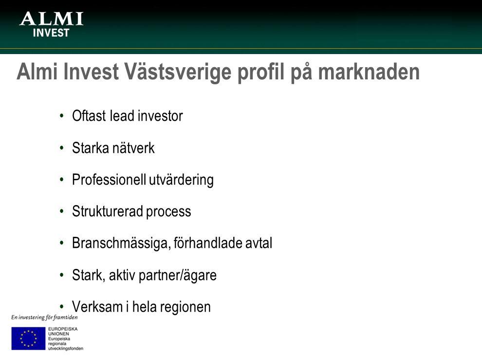 Almi Invest Västsverige profil på marknaden Oftast lead investor Starka nätverk Professionell utvärdering Strukturerad process Branschmässiga, förhand