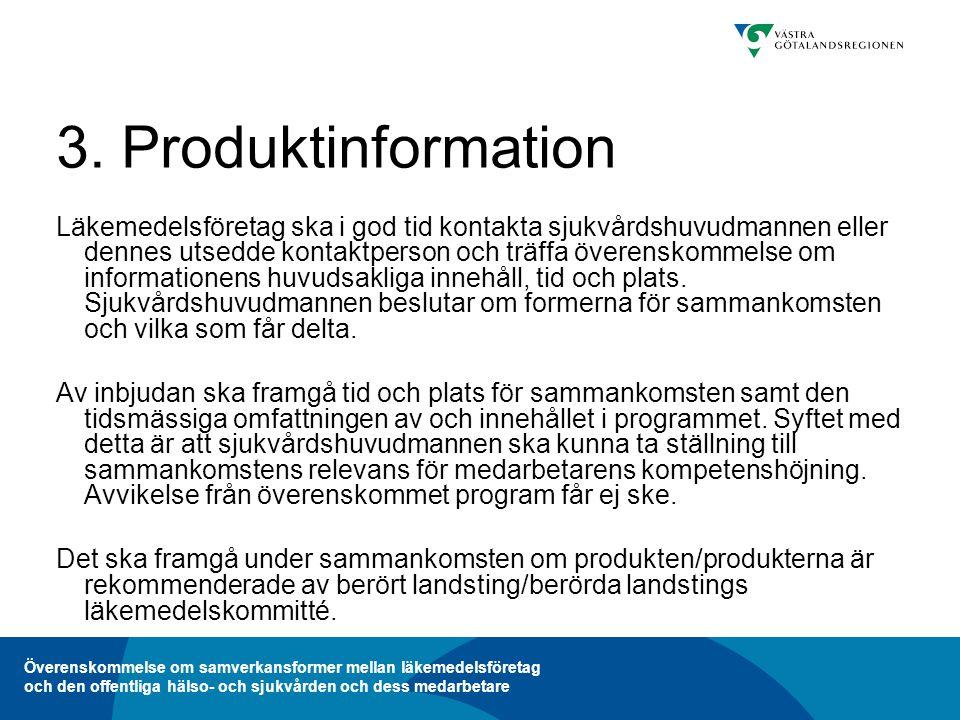 Överenskommelse om samverkansformer mellan läkemedelsföretag och den offentliga hälso- och sjukvården och dess medarbetare 3.