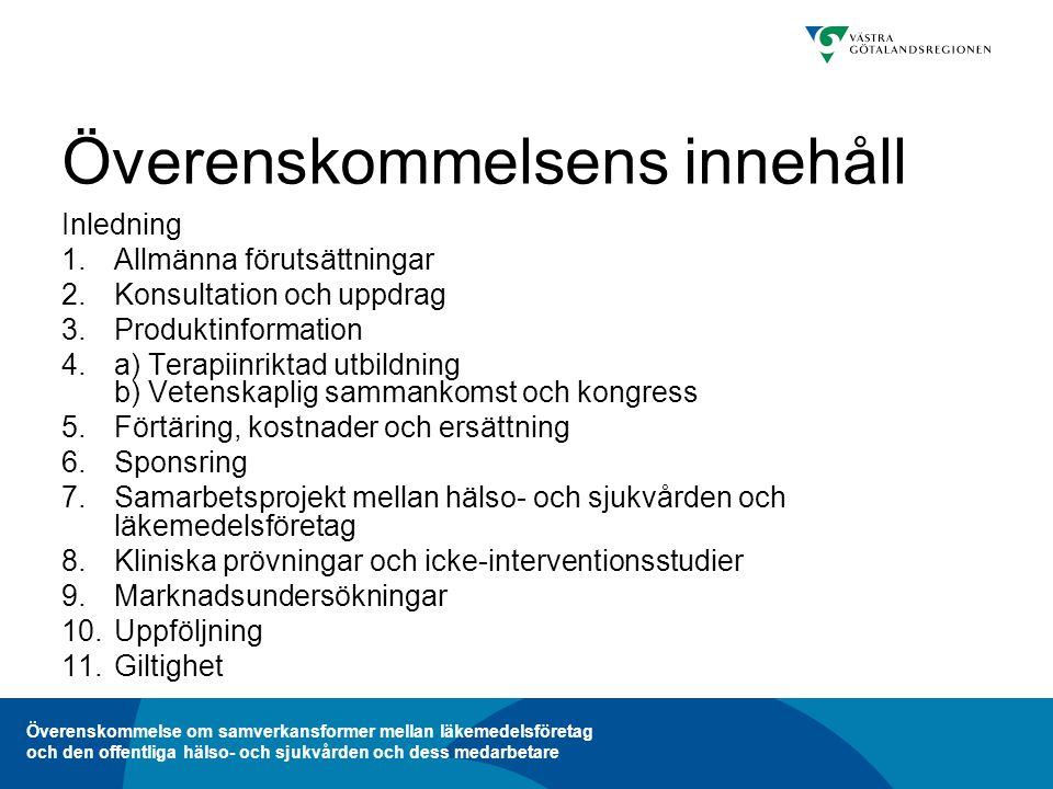 Överenskommelse om samverkansformer mellan läkemedelsföretag och den offentliga hälso- och sjukvården och dess medarbetare Inledning Överenskommelsen omfattar alla personer som är medarbetare hos eller arbetar på uppdrag av den offentliga hälso- och sjukvården med kontakter med läkemedelsföretag och svenska marknadsbolag inom läkemedelsindustrin eller dess uppdragstagare.